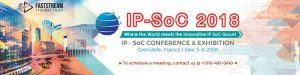 D&R IP SoC 2018: Conference & Exhibition Grenoble, France