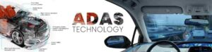ADAS - Advanced Driver Assistance Systems