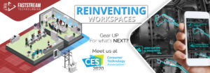 Faststream's Ingenious IoT Solutions are Equipped to Stir Up Intrigue at CES 2020