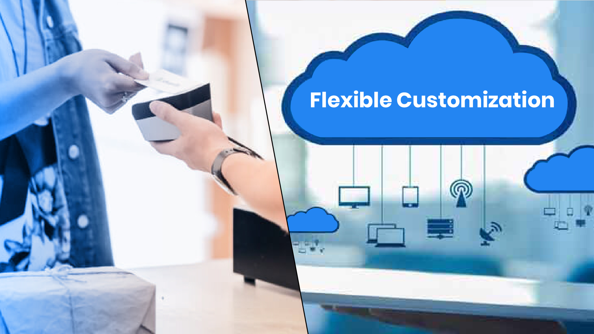 Flexible customization